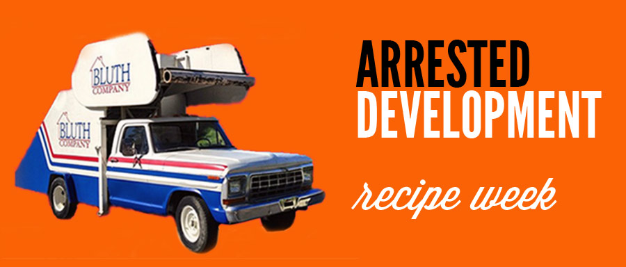arrested development recipe week